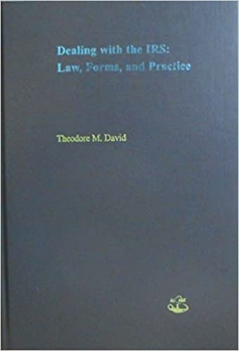 Dealing With The Irs Law Forms And Practice Hardcover