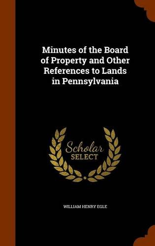 Download Minutes of the Board of Property and Other References to Lands in Pennsylvania pdf