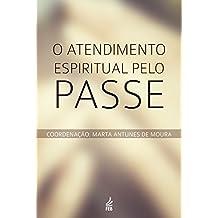 O Atendimento Espiritual Pelo Passe (Portuguese Edition)
