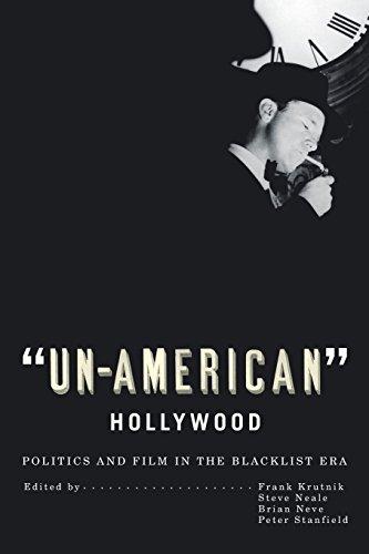 'Un-American' Hollywood: Politics and Film in the Blacklist Era