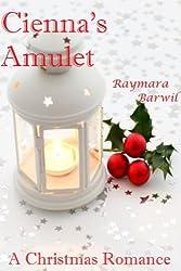 Cienna's Amulet, A Christmas Romance (Raymara Barwil Romance) (English Edition)