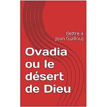 Ovadia ou le désert de Dieu: (lettre à Jean Guillou) (French Edition)