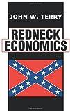 Redneck Economics, John Terry, 0595328326