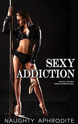 Sexy Addiction: Steamy Romance and Menage Short Stories