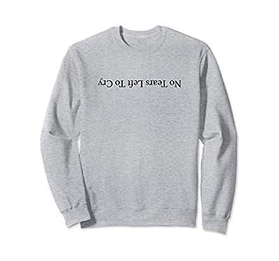 No Tears Left To Cry Sweatshirt