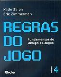 capa de Regras do Jogo: Fundamentos do Design de Jogos (Volume 4)