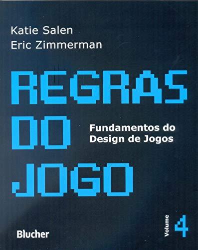 Regras do Jogo: Fundamentos do Design de Jogos (Volume 4)