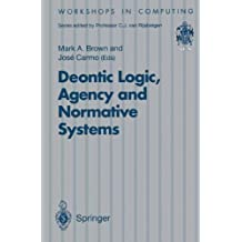 Deontic Logic, Agency and Normative Systems: ?EON '96: Third International Workshop on Deontic Logic in Computer Science, Sesimbra, Portugal, 11 – 13 January 1996