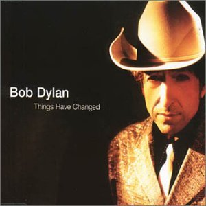 Image result for Bob Dylan - Things Have Changed