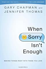 When Sorry Isn't Enough: Making Things Right with Those You Love Paperback