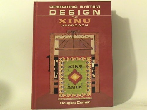 Operating System Design: The XINU Approach by Prentice-Hall