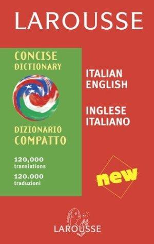 Larousse Concise Dictionary: Italian-English/English-Italian (Italian Edition) (Larousse Dictionary)