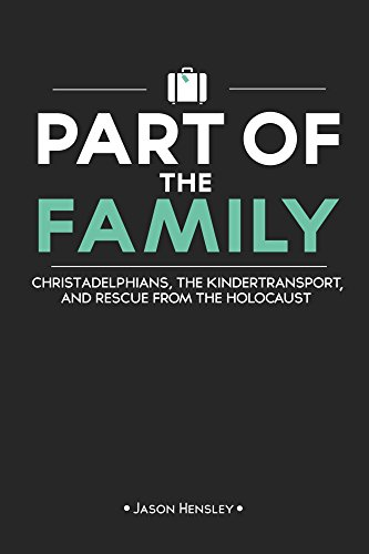 Part of the Family: Christadelphians, the Kindertransport, and Rescue from the Holocaust by [Hensley, Jason]
