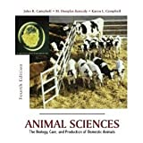 img - for AnimalSciences(Animal Sciences: The Biology, Care, and Production of Domestic Animals) [Hardcover](2010)byJohn R. Campbell,M. Douglas Kenealy, Karen L. Campbell book / textbook / text book