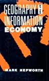 Geography of the Information Economy, Hepworth, Mark E., 0898627869