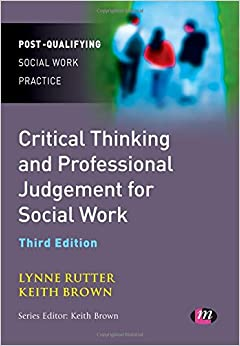 critical thinking as integral to social work practice Critical thinking on issues that impact social work practice practice matters is provided for  the informed consent process is integral to the social worker-.