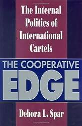 The Cooperative Edge: The Internal Politics of International Cartels (Cornell Studies in Political Economy)