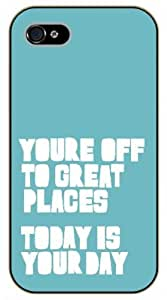 LJF phone case iPhone 5 / 5s You are off to great places, today is your day - Black plastic case / Inspirational and motivational life quotes / SURELOCK AUTHENTIC