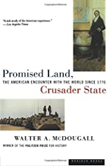 Promised Land, Crusader State: The American Encounter with the World Since 1776 Paperback