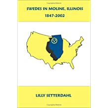 Swedes in Moline, Illinois 1847-2002