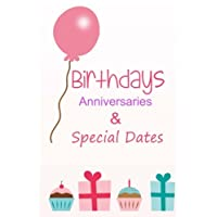Birthdays, Anniversaries and Special Dates: Dates to remember every year | Diary