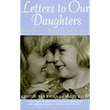 Letters to Our Daughters: Mother's Words of Love
