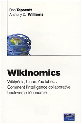 Livre gratuits en ligne Wikinomics: Wikipédia, Linux, YouTube... comment l'intelligence collective collaborative bouleverse l'économie epub, pdf