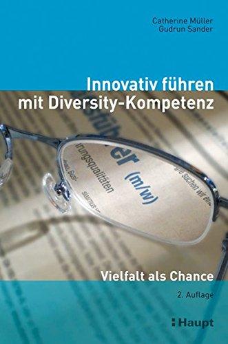 Innovativ führen mit Diversity-Kompetenz: Vielfalt als Chance