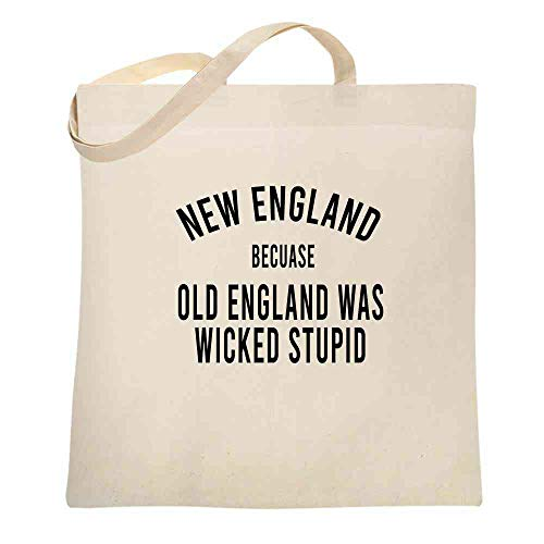 New England Because Old England Was Wicked Stupid Natural 15x15 inches Canvas Tote - Massachusetts Bag