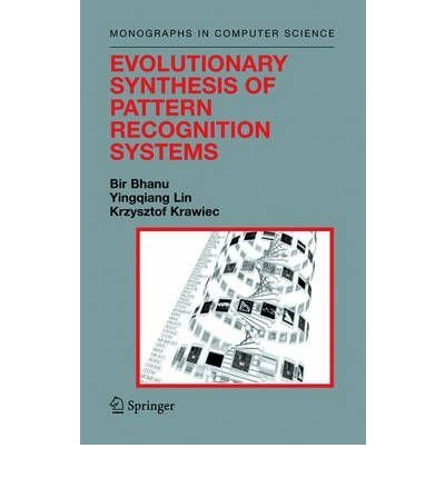 [(Evolutionary Synthesis of Pattern Recognition Systems )] [Author: Bir Bhanu] [Mar-2005] pdf