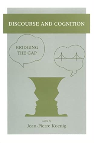 Discourse and Cognition: Bridging the Gap (Center for the Study of Language and Information - Lecture N)