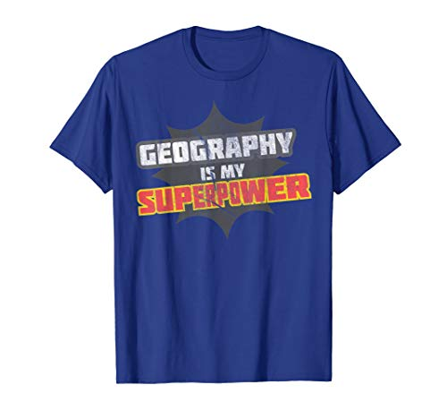 Geography Is My Superpower T-Shirt Geography Teacher Shirt (The Word Geography Was First Used By)