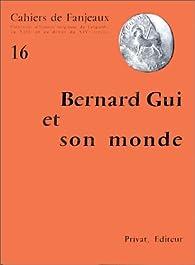 Bernard Gui et son monde par  Cahiers de Fanjeaux