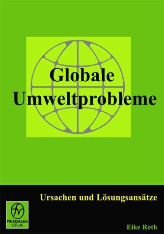 Globale Umweltprobleme: Ursachen und Lösungsansätze