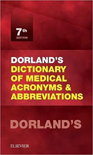 Dorlands Dictionary Of Medical Acronyms And Abbreviations 7th Edition