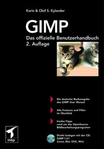 GIMP - Das offizielle Benutzerhandbuch Gebundenes Buch – 2001 Karin Kylander Olof S. Kylander mitp 3826606159
