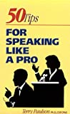 50 Tips for Speaking Like a Pro, Paulson, Terry, 1560525320