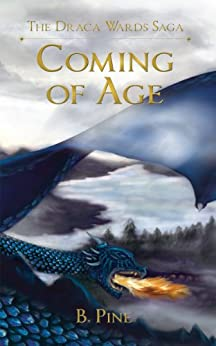 Coming of Age (The Draca Wards Saga Book 3) by [Pine, B]