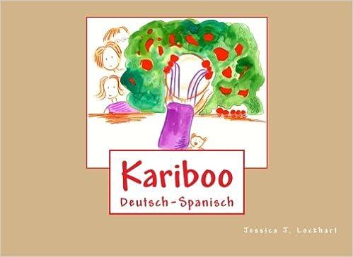 Kariboo: Deutsch-Spanisch (German Edition): Jessica J. Lockhart: 9781517424930: Amazon.com: Books