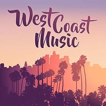 West Coast Music by Various artists on Amazon Music - Amazon com