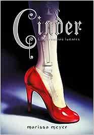 Cinder (Las crónicas lunares 1): Amazon.es: Meyer, Marissa