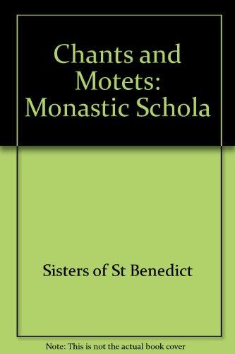Chants and Motets: Monastic Schola