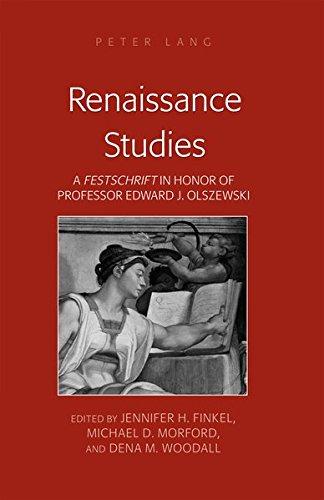 Renaissance Studies: A «Festschrift» in Honor of Professor Edward J. Olszewski