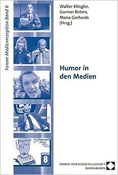 Humor in Den Medien (Schriftenreihe Forum Medienrezeption)