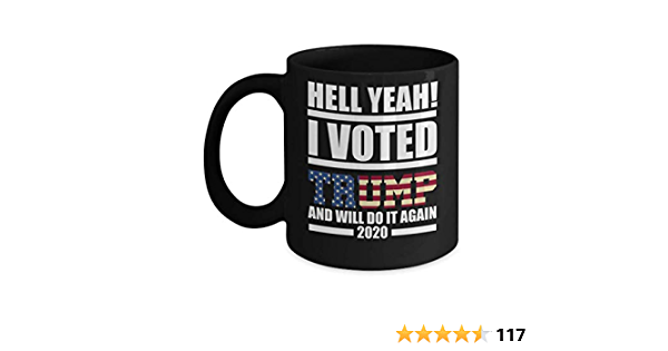 Donald Trump Coffee Mug Details about  /Hell Yeah I Voted Trump And Will Do It Again 2020
