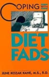 Coping with Diet Fads, June Kozak Kane, 0823910059