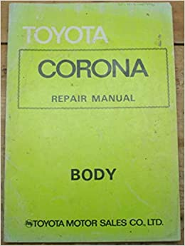 Terrific Toyota Corona Repair Manual Body 1973 W Electrical Wiring Diagram Wiring Database Gramgelartorg