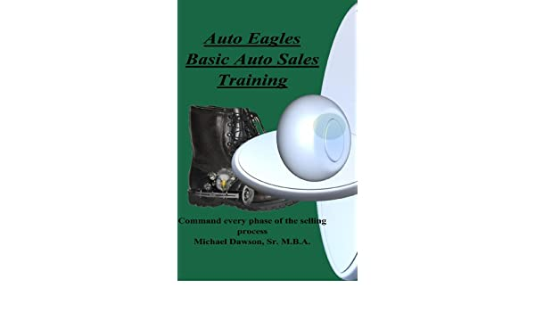 amazon com auto eagle basic auto sales training ebook michael