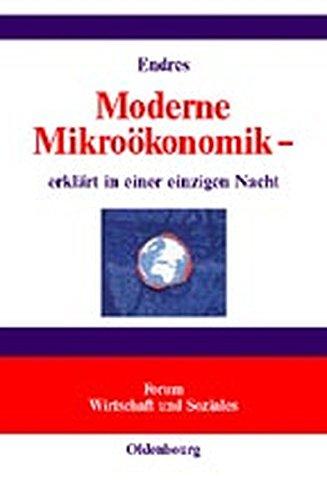 Moderne Mikroökonomik -: erklärt in einer einzigen Nacht