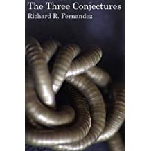 The Three Conjectures